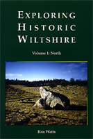 Exploring Historic Wiltshire Volume 1 : North