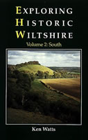 Exploring Historic Wiltshire Volume 2 : South